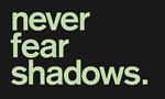 Never Fear Shadows Tenuto