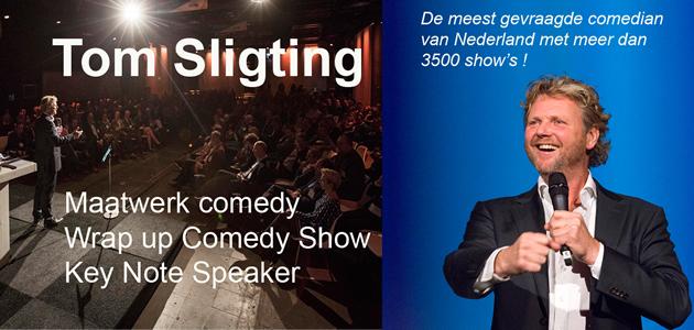 Tom Sligting, de specialist voor uw maatwerk comedy show.